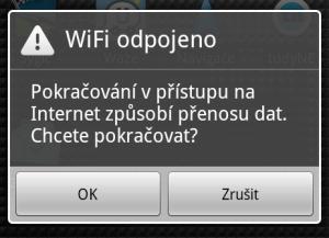 Tento dialog budete muset potvrdit pokaždé, když telefon ztratí Wi-Fi připojení