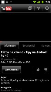 Samozřejmě nechybí přístup k portálu Youtube