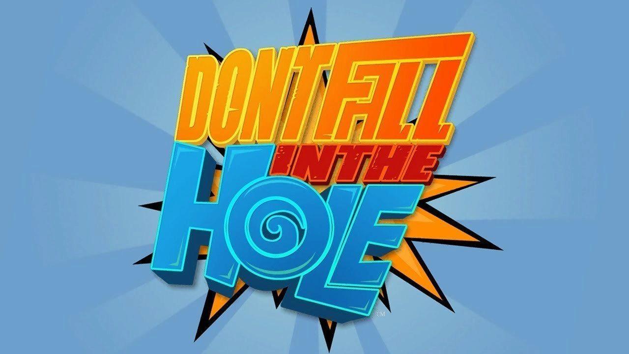 dont fall into the hole main