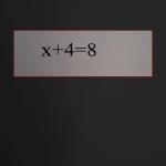 Řešení příkladu x+4=8