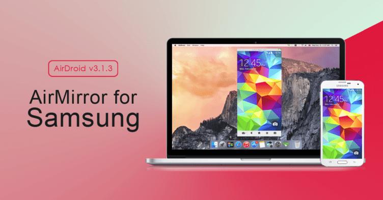 AirDroid 3.1.3 přináší podporu funkce AirMirror na zařízeních Samsung