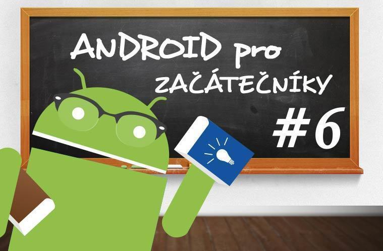 Android pro zacatecniky 6