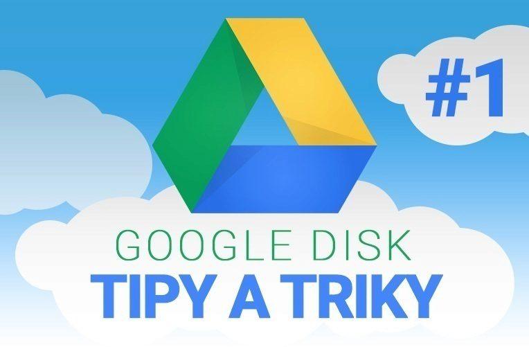 google disk tipy a triky