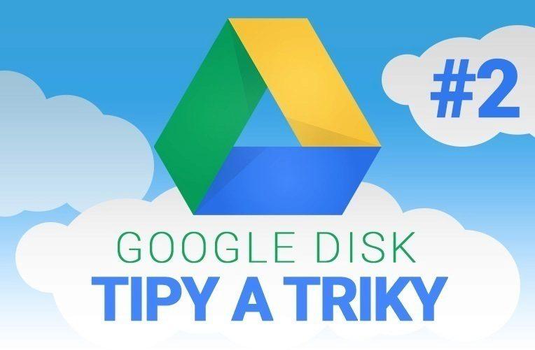 google disk tipy a triky2