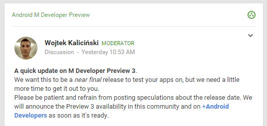 Vývojář Wojtek Kaliciński publikoval na diskuzním fóru Android M Developer Preview informaci, podle které se vývoj blíží vydání finální verze Androidu M