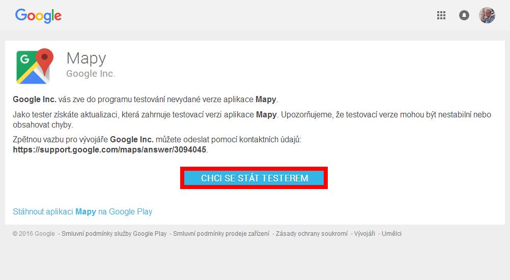 Pomocí tlačítka Chci se stát testerem zařadit mezi beta testery aplikace Mapy Google