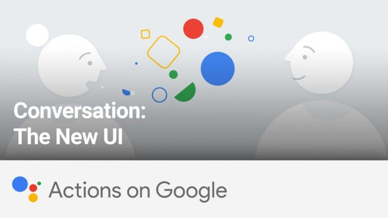 Actions on Google: Conversation: The New UI