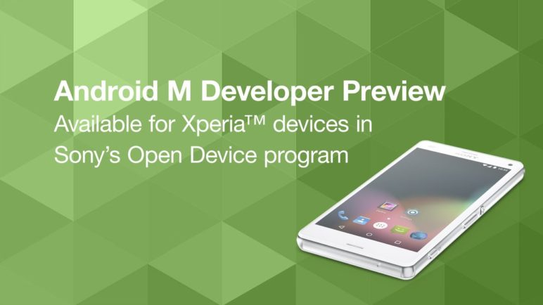 Android M Developer Preview: view platform changes on Xperia™ devices in Sony's Open Device program