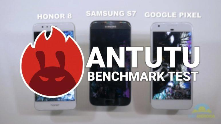 AnTuTu Benchmark Samsung S7 vs Honor 8 vs Google Pixel