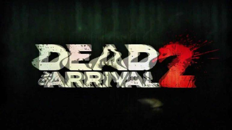 Dead on Arrival 2 Multiplayer Open Beta Trailer