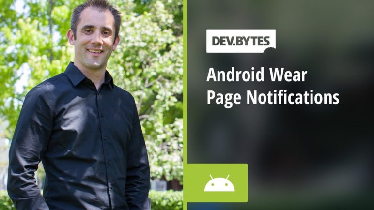 DevBytes - Android Wear: Page Notifications