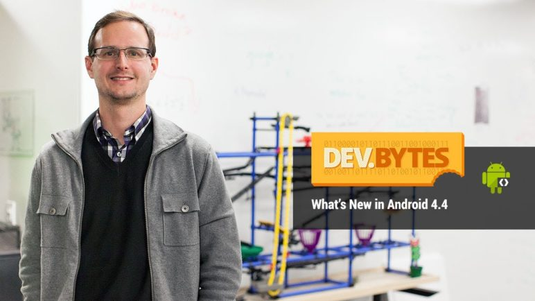 DevBytes: What's New in Android 4.4