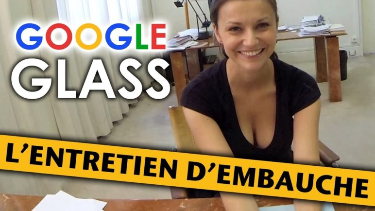 GOOGLE GLASS: l'entretien d'embauche (Job Interview)