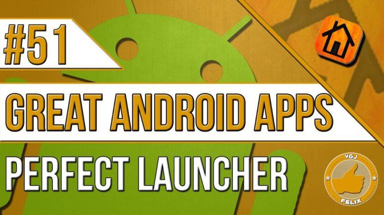 Great Android Apps: Perfect Launcher