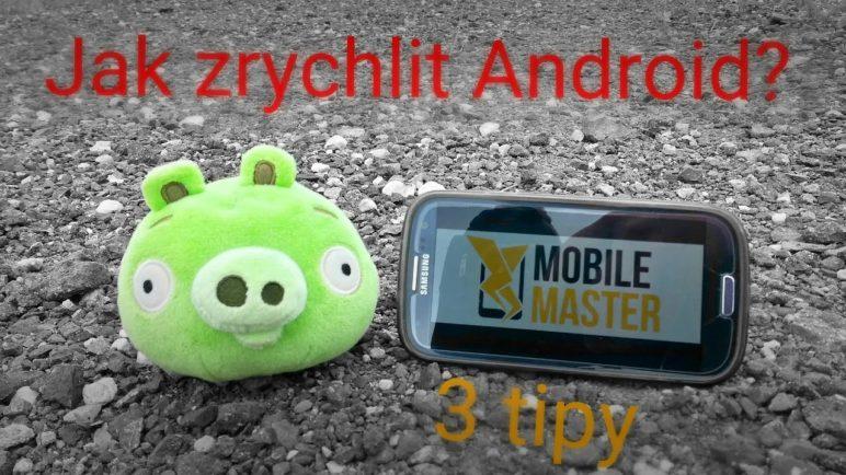 Jak zrychlit Android - #MobileMaster