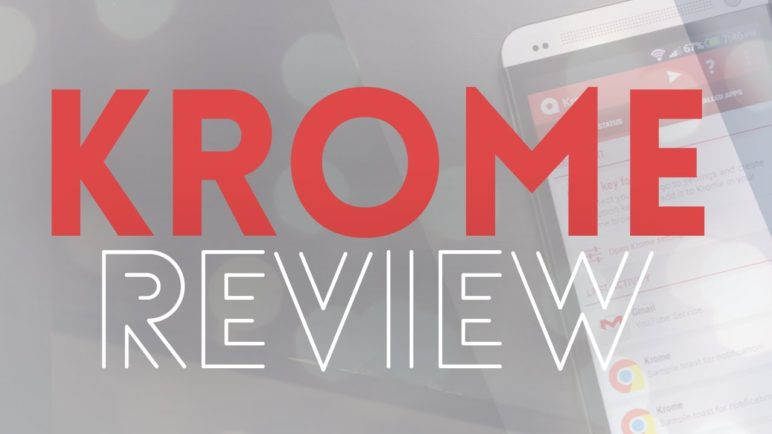 Krome Review!