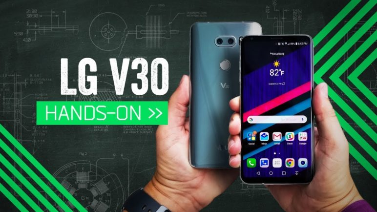 LG V30 Hands-On: Cinema-Quality Smartphone