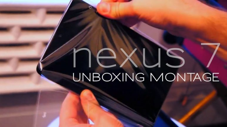 Montage: Unboxing the Nexus 7 is fun!