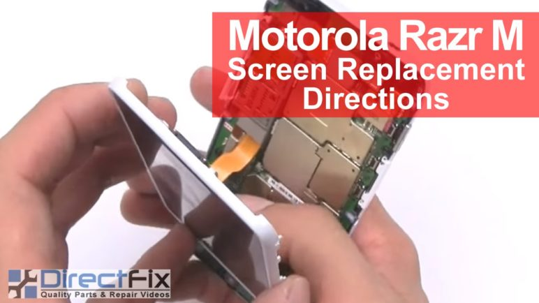 Motorola Razr M Repair Directions   DirectFix