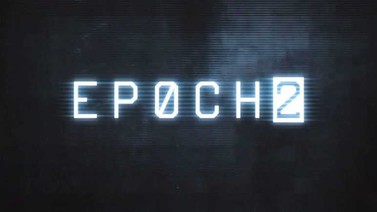Official EPOCH.2 Trailer
