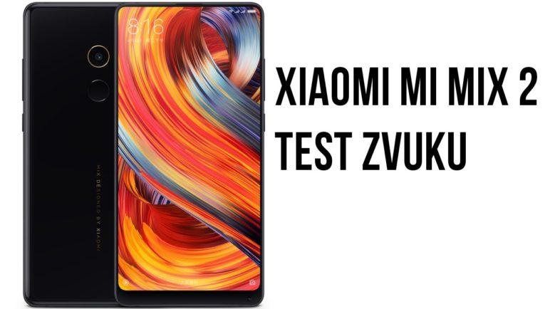 Xiaomi Mi Mix 2 / Samsung Galaxy S8 / OnePlus 5 test zvuku