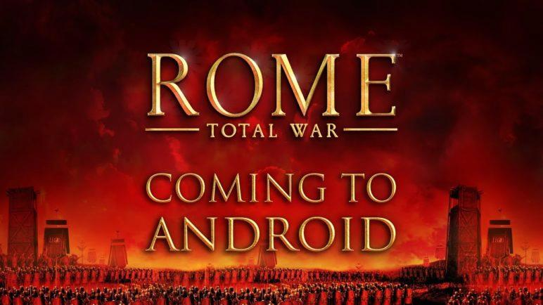 ROME: Total War — Coming to Android