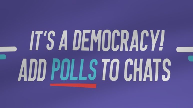 It's a Democracy! Add Polls to Chats