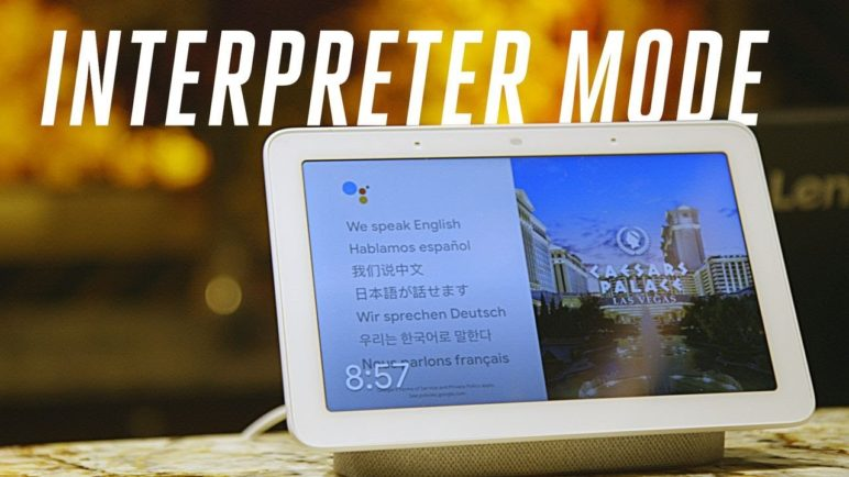 Google Assistant's interpreter mode translates 27 languages
