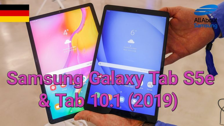 Samsung Galaxy Tab S5e und Galaxy Tab A 10.1 2019 Hands-On deutsch