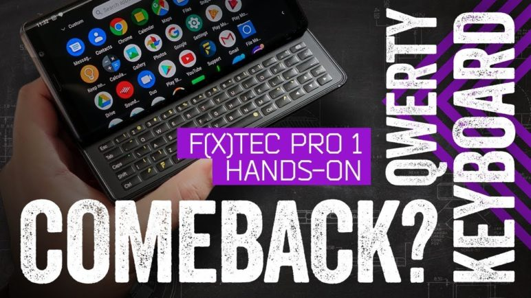 The Keyboard Phone Is Back (Again): Hands-On With The F(x)tec Pro 1