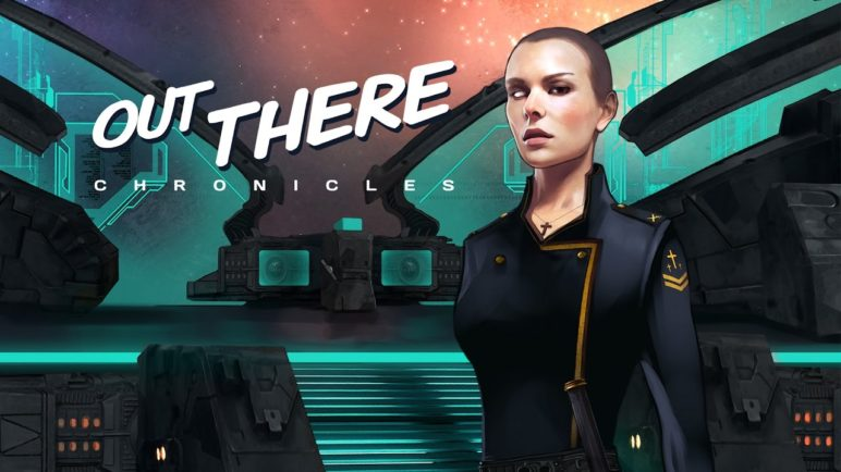 Out There Chronicles - Now available on smartphones and tablets