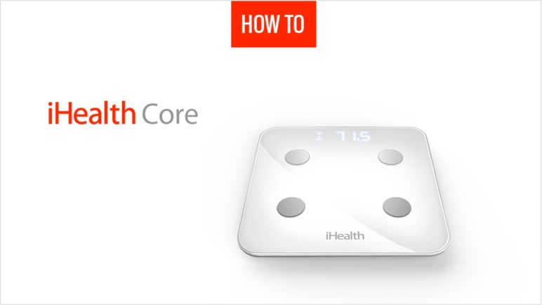 How to unpack and first use the connected scale iHealth Core