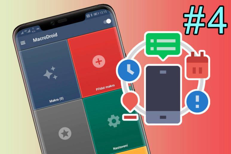 MacroDroid - jak automatizovat telefon