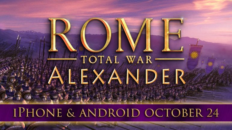 ROME: Total War – Alexander coming to iPhone and Android October 24th