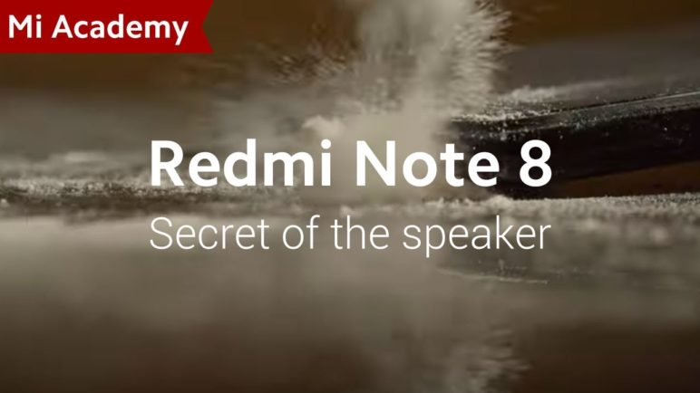 #MiAcademy | Redmi Note 8: The Secret Behind the Speaker