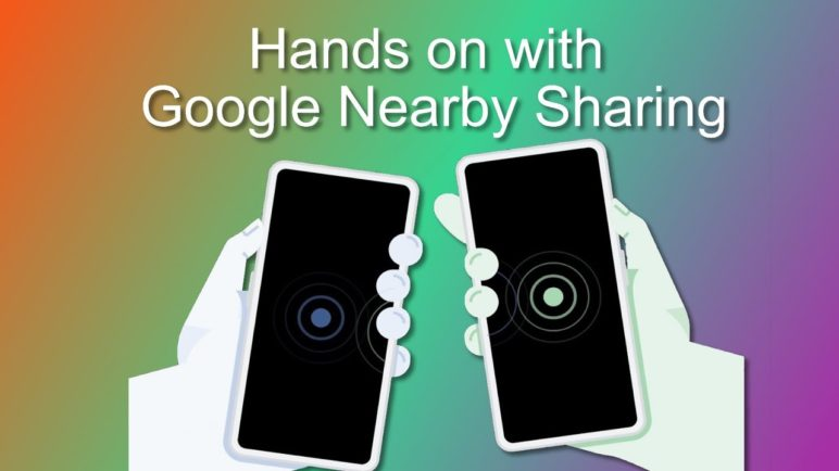 This is Nearby Sharing - Google's Version of AirDrop for Android