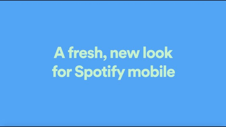 Spotify Mobile's Refreshing New Look