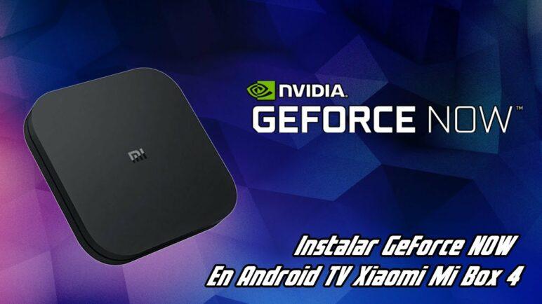 GeForce Now en Xiaomi Mi Box