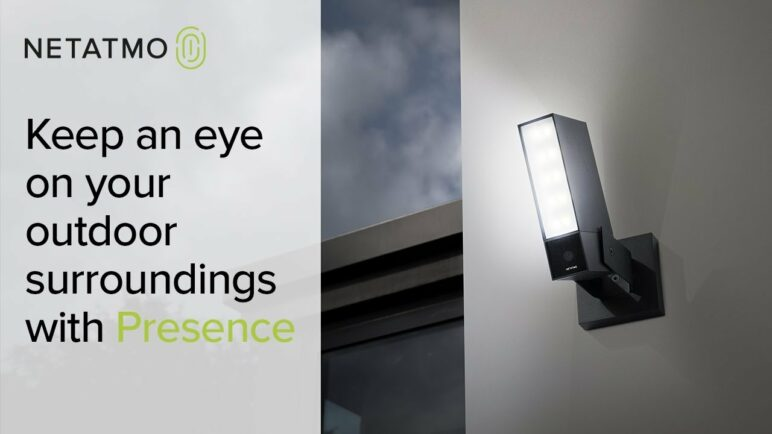 Always keep an eye on your outdoor surroundings – Netatmo Presence, the smart security camera
