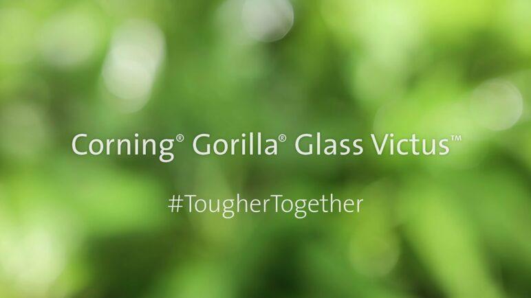 Corning® Gorilla® Glass Victus™