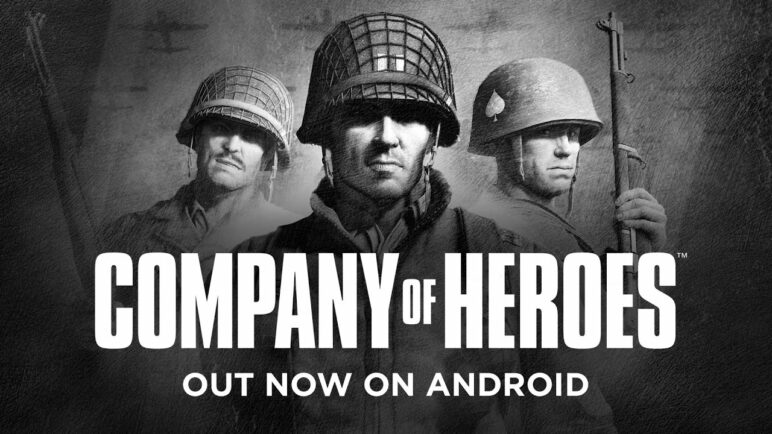 Company of Heroes – out now for Android