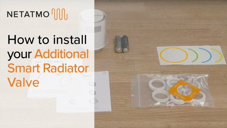 How to install your Additional Smart Radiator Valve – Installing the Netatmo Smart Radiator Valve