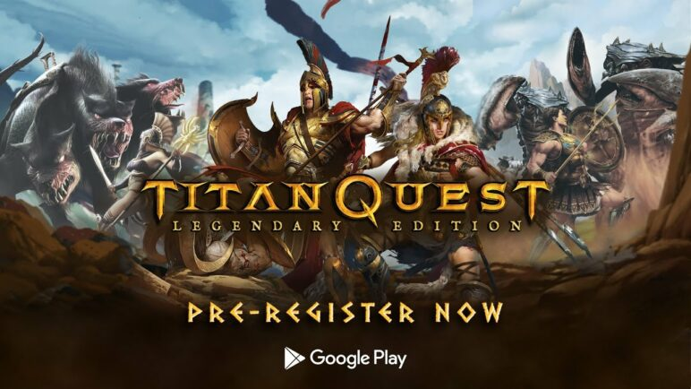 Titan Quest: Legendary Edition // Pre-Register on Android