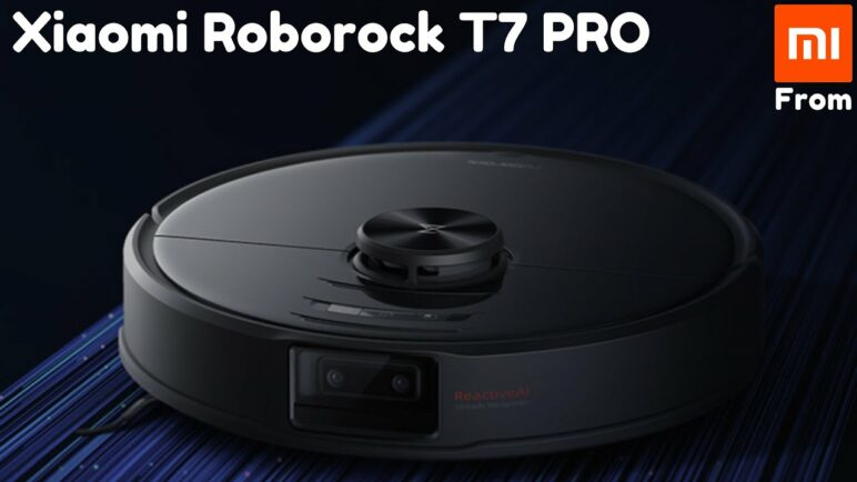 Xiaomi Roborock T7 PRO Official Video