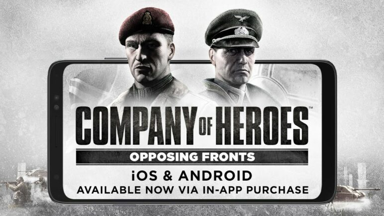 Company of Heroes: Opposing Fronts - Out now for iOS and Android