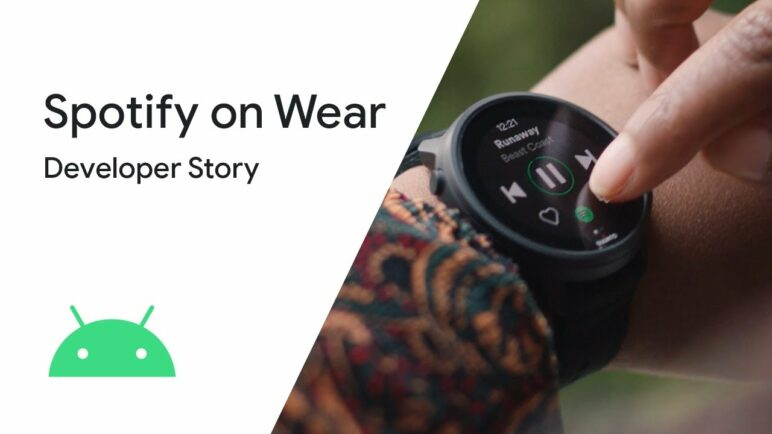 Android Developer Story: Spotify on Wear OS