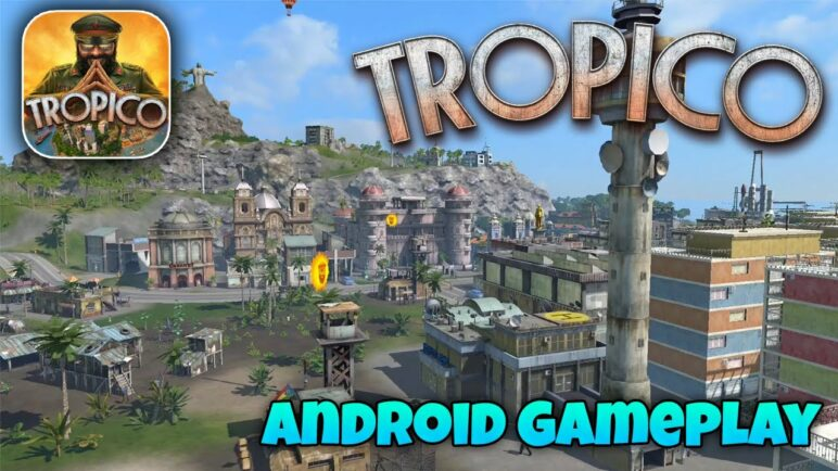 TROPICO - Android Gameplay (Samsung Galaxy Note 9)