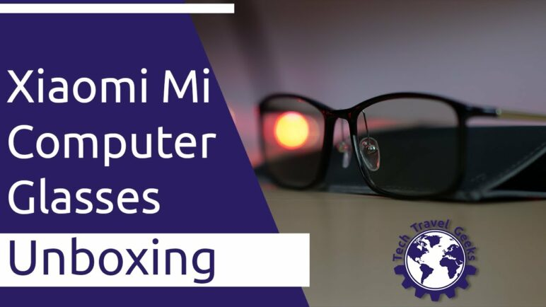 Xiaomi Mi Computer Glasses Unboxing - Blue Light Protection For Computer Use