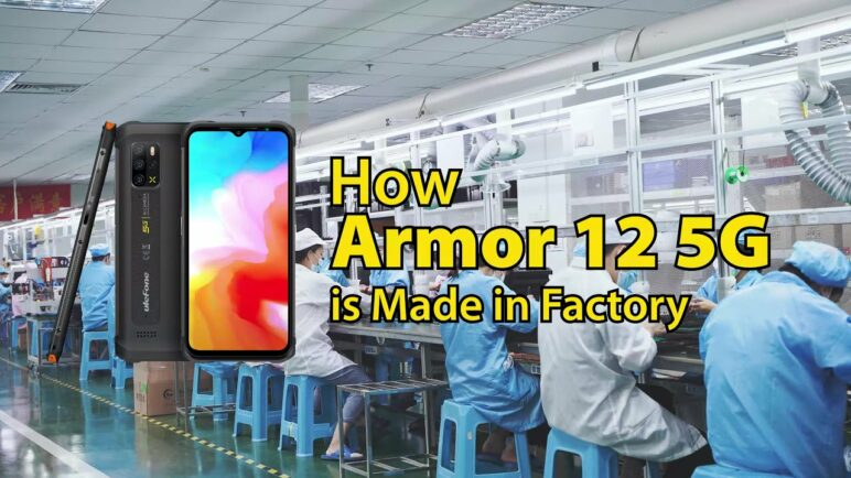 How is Ulefone Armor 12 5G Made in the Factory?